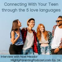 Connecting With Your Teenager Through the 5 love languages | Noel Meador | Episode 34