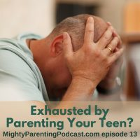 Exhausted by Parenting Your Teen | Erin Leyba | Episode 13