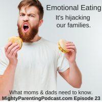 Emotional Eating - How It's Hijacking Our Families | Karen R Koenig | Episode 23