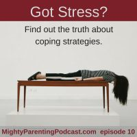 Mighty Parenting Tackles: Coping Strategies for Stress | Judy Davis and Sandy Fowler | Episode 10