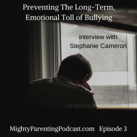 Preventing the Long-Term Emotional Toll of Bullying | Stephanie Cameron - episode 3