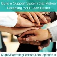 Build a Support System that Makes Parenting Your Teen Easier |Janice Case | Episode 9