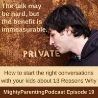 Mighty Parenting Tackles: What Parents Need To Know About 13 Reasons Why | Judy Davis Sandy Fowler | Episode 19