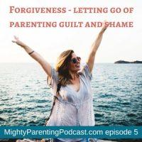 Forgiveness: Letting Go of Parenting Guilt and Shame | Clifford Edwards | Episode 5