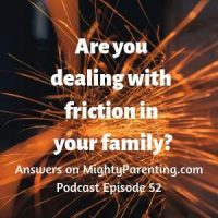 Mighty Parenting Tackles: Ending Family Friction | Judy Davis Sandy Fowler | Episode 52
