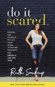 Do It Scared by Ruth Soukup