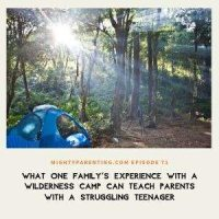 What One Family's Experience With Wilderness Camp Can Teach Parents With A Struggling Teenager | Amie Carey | Episode 71