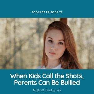 Mighty Parenting when kids call the shots