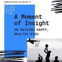 A Moment Of Insight On Raising Happy Healthy Kids | Suvrat Bhargave | Episode 74