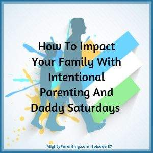 Mighty Parenting Daddy Saturdays
