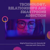 Technology And Relationships Plus Smartphone Addiction  | Danny Kim | Episode 88