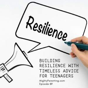 Mighty Parenting building resilience in teens