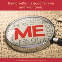 Being Selfish Is Good For You And Your Teen | Dr Laura Dabney | Episode 94
