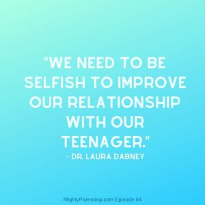 Being selfish can help your relationship with your teen