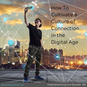 a culture of connection in the digital age