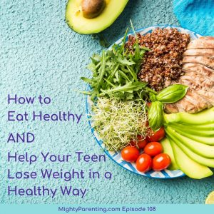 how to eat healthy and help your teenager lose weight in a healthy way