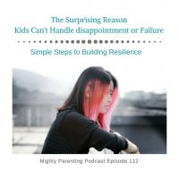The Surprising Reason Kids Can't Handle Disappointment or Failure | Deborah Gilboa - Dr G | Episode 112