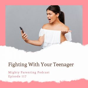 fighting with your teenager