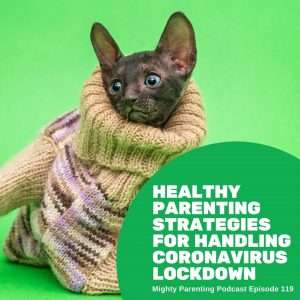 healthy parenting strategies for handling the coronavirus lockdown