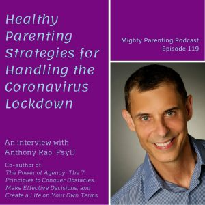 Anthony Rao on healthy parenting during the Coronavirus lockdown