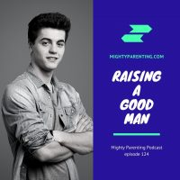 Raising A Good Man | Kara Kinney Cartwright | Episode 124