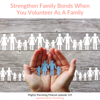 Strengthen Family Bonds When You Volunteer As A Family | Jenny Friedman | Episode 125