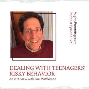 Jon Mattleman on teens risky behavior