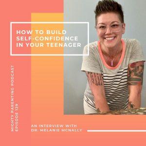 Dr Melanie McNally build self-confidence in teens