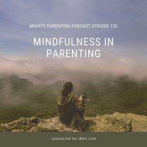 Mindfulness in Parenting