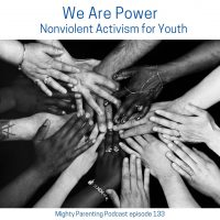 We Are Power - Nonviolent Activism for Youth | Todd Hasak-Lowy | Episode 133
