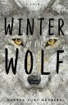 Winter of the Wolf by Martha Hunt Handler