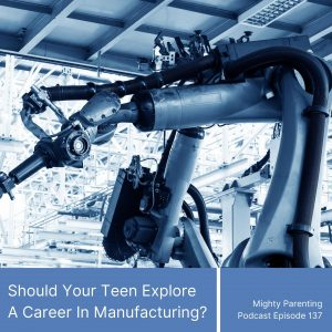 Let our teens consider a career in manufacturing
