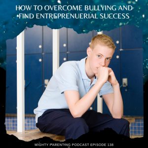How to overcome bullying and find entrepreneurial success