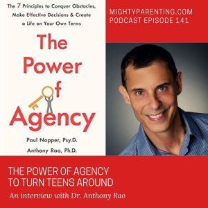 Anthony Rao talks about the power of agency on Mighty Parenting podcast.