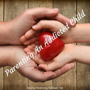 Parenting an addicted child