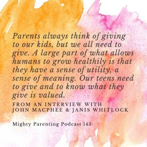 Quote on how our teens need to give and to feel this is valued