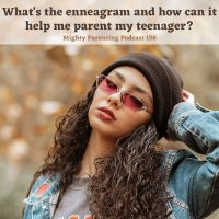 What Is the Enneagram and How Can It Help Me Parent My Teenager? | Ashlie Woods | Episode 158