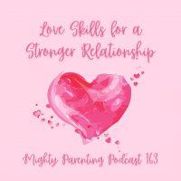 Love Skills for a Stronger Relationship | Linda Carroll | Episode 163