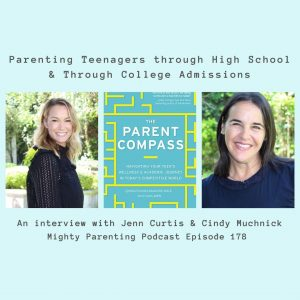 Cindy Muchnik and Jenn Curtis talk about parenting teenagers through college admissions