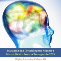 Managing and Preventing the Number 1 Mental Health Issue in Teens in 2021 | Dr Melanie McNally | Episode 187
