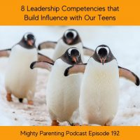8 Leadership Competencies That Build Influence with Our Teens | John J Murphy | Episode 192