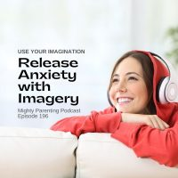 Relieve Anxiety with Imagery | Dr. Charlotte Reznick | Episode 196